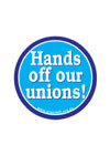 b_hands%20off%20our%20unions.jpg