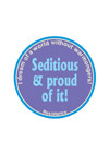 seditious%20%20proud%20of%20it.jpg