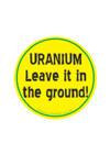 uranium%20leave%20it%20in%20the%20ground.jpg